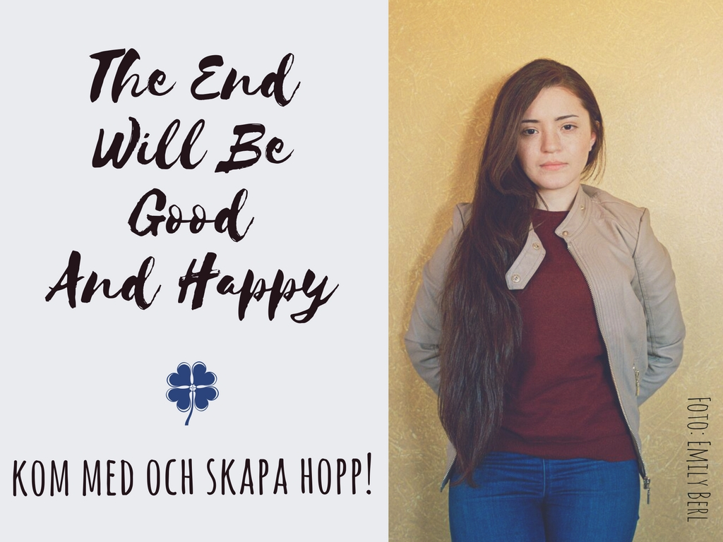 The End Will Be Good And Happy